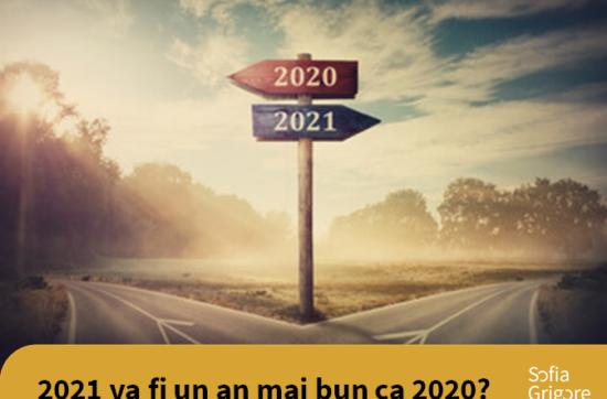 2021 va fi un an mai bun ca 2020?