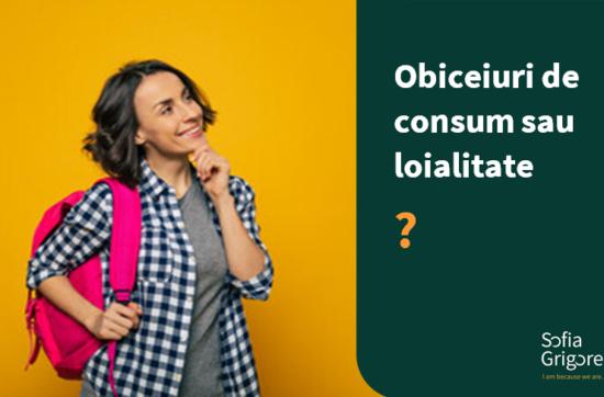 Obiceiuri de consum sau loialitate?